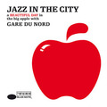 Jazz in the City - A Beautiful Day in the Big Apple With Gare Du Nord