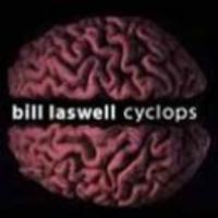 Bill Laswell - Cyclops