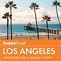 ??BEST?? Fodor's Los Angeles: With Disneyland & Orange County (Full-color Travel Guide). proposes again center looking Volver objetivo Julio junto