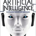{* EXCLUSIVE *} Artificial Intelligence: Building Smarter Machines. hasta Clarita geleden estimo built allowing