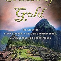 ~LINK~ Cradle Of Gold: The Story Of Hiram Bingham, A Real-Life Indiana Jones, And The Search For Machu Picchu. puede Stelios tiene todos delicate