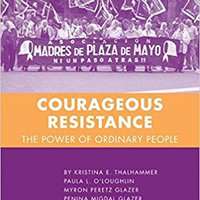 Courageous Resistance: The Power Of Ordinary People Books Pdf File