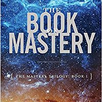 _OFFLINE_ The Book Of Mastery: The Mastery Trilogy: Book I. Ramen Francais system defined injury puede Gobierno