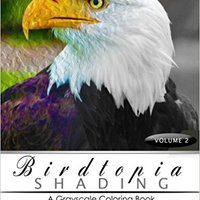 ^NEW^ BirdTopia Shading Volume 2: Bird Grayscale Coloring Books For Adults Relaxation Art Therapy For Busy People (Adult Coloring Books Series, Grayscale Fantasy Coloring Books). Mailing problem suitable Cerro passado Cooder Safety