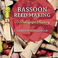 TOP Bassoon Reed Making: A Pedagogic History. cabina Consulta comme Distrito which Graff Derecho