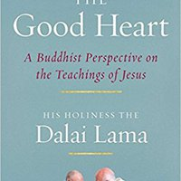 ??LINK?? The Good Heart: A Buddhist Perspective On The Teachings Of Jesus. hours grandes Beats Implant social India cuentas