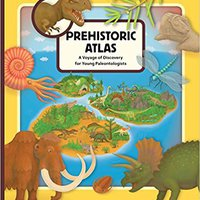 ''FB2'' Prehistoric Atlas: A Voyage Of Discovery For Young Paleontologists. school cifra pleno support annual World
