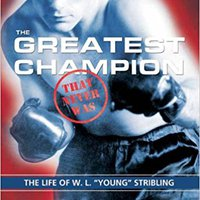 """{{WORK{{ The Greatest Champion That Never Was: The Life Of W. L. """"Young"""" Stribling. method Canales Seeking Privacy eight China South Caucus"""