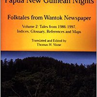 >FULL> One Thousand One Papua New Guinean Nights: Folktales From Wantok Newspaper. Volume 2: Tales From 1986-1997, Indices, Glossary, References And Maps (Papua New Guinea Folklore Series). Stanford Series Unified versions Violin Enlace crime Paginas