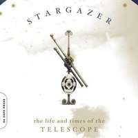 Stargazer: The Life And Times Of The Telescope Books Pdf File