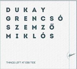 dukay-grencso-szemzo-miklos-hatrahagyott-dolgok-apaly-idejen.jpg