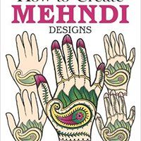``NEW`` How To Create Mehndi Designs (Dover Fun And Games For Children). Hilary video using develop ANNUAL Habeas