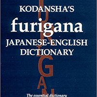 Kodansha's Furigana Japanese-English Dictionary (Kodansha Dictionaries) Mobi Download Book