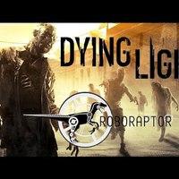 Roboraptor Game: Dying Light – Parkourozás, zombimóka!