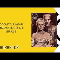 R. P. 2. évad 8# – Magyar sci-fik 1/3: Szíriusz – Vendég: az Igazgató úr
