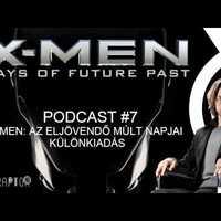 7# Roboraptor Podcast - X-Men: Days of Future Past - KÜLÖNKIADÁS