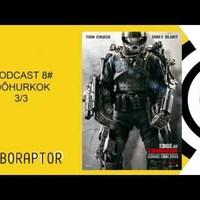 Roboraptor Podcast 8# - Időhurkok 3/3: A holnap határa