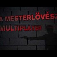 A Mesterlövész Multiplayer - v1.71 Promo