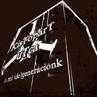 Kis Top Art: Kistópart utca - A mi (de)generációnk EP