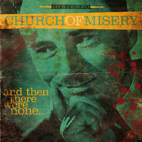 Church Of Misery - And Then There Were None ... (Rise Above Records, 2016)