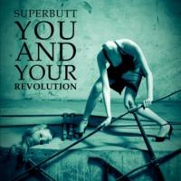 Nehézsúly : Superbutt – You And Your Revolution