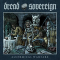 Dread Sovereign - Alchemical Warfare (Metal Blade, 2021)