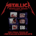 Mexikóváros bezúzását mutatja a következő, egyben utolsó Metallica Mondays-rész