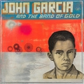 John Garcia And The Band Of Gold -  I (Napalm Records, 2019)
