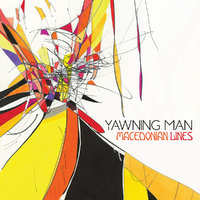 Yawning Man - Macedonian Lines (Heavy Psych Sounds Records, 2019)