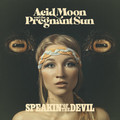 Acid Moon and the Pregnant Sun – Speakin' Of The Devil (Reality Rehab Records, 2020)