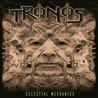 Tronos - Celestial Mechanics (Century Media, 2019)