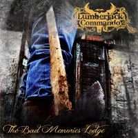 A kanizsai fejsze: Lumberjack Commando - The Bad Memories Lodge (2013)