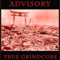 Előremutató és mégis hiteles – Advisory: True Grindcore