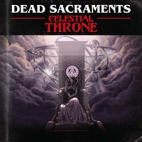Dead Sacraments - Celestial Throne (2019)