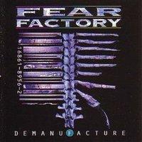 Hol van a megmentőd? : Fear Factory - Demanufacture