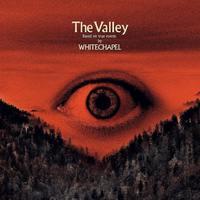 Whitechapel - The Valley (Metal Blade Records, 2019)