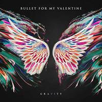 Bullet For My Valentine - Gravity (Spinefarm, 2018)