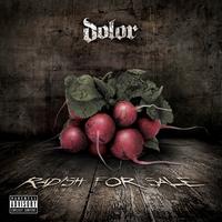 Retket vegyenek! :Dolor - Radish For Sale (2012)