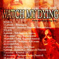 Watch My Dying - Holtsúlyos nyári turné