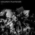 Közös feldolgozás EP-t adott ki a Conjurer és a Palm Reader