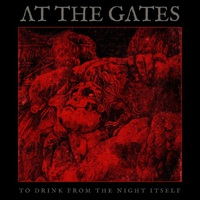 At The Gates - To Drink From The Night Itself (Century Media, 2018)