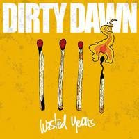 Dirty Dawn -  Wasted Years (2018)