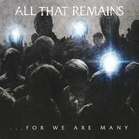 Csak egyszerűen: jó metalcore - All That Remains: For We Are Many (2010)