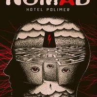 Valaki mondja meg, miért nem: Nomad – Hotel Polimer (2014)