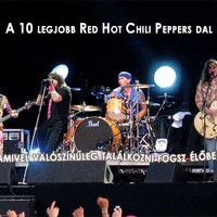 A 10 legjobb Red Hot Chili Peppers dal