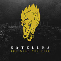 Satelles - The Wolf You Feed (2016)