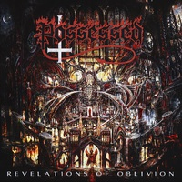 Possessed - Revelations Of Oblivion (Nuclear Blast, 2019)