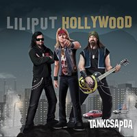 Tankcsapda - Liliput Hollywood (2019)