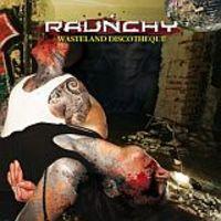 Populáris döngölés : Raunchy - Wasteland Discotheque