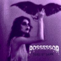 Csuklóból kirángatva! Hadd fröcsögjön! - Hallgasd meg a Possessor új lemezét!